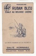 Margarine RUBAN BLEU égale Au Beurre Crème. Le Petit Poisson Et Le Pêcheur. Q2 - Autres