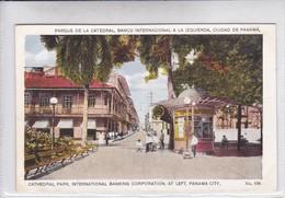 PANAMA. PARQUE DE A CATEDRAL, BANCO INTERNACIONAL A LA IZQUIERDA. No 636. I L MADURO JR.-TBE-BLEUP - Panama