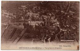 Crèvecoeur Le Grand : Vue Prise En Dirigeable (Editeur Debray-Bollez - MFIL) - Crevecoeur Le Grand