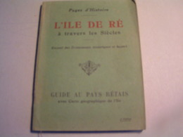 Livre - Pages D'Histoire - L'Ile De Ré à Travers Les Siècles - Recueil Des Evénements Historiques Et Locaux - Tourisme