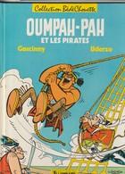 OUMPAH PAH  Et Les Pirates  Goscinny Uderzo   Edit: 1987  ( TTB état 330 GR ) - Oumpah-pah
