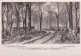 Guerre 1914-1918 - Vue Exacte De L'emplacement Où Fut Conclu L'Armistice Le 11 Novembre 1918 En Forêt De Compiègne - Guerre 1914-18