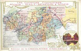Format Cp Publicitaire Chocolat D'Aiguebelle Carte Géographique Les Colonies Françaises Afrique Haut-Sénégal & Niger ... - Niger