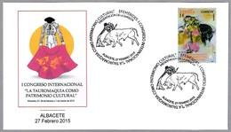 TAUROMAQUIA COMO PATRIMONIO CULTURAL - Toros - Bullfighting. Albacete 2015 - Fiestas