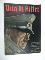 VITA DI HITLER Vecchia Rivista 1941  Nazismo Nazista Nazist - Riviste & Giornali