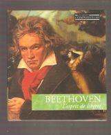 CD + LIVRET - BEETHOVEN L'esprit De Liberté - Les Grands Compositeurs - Début Du Romantismen°1 - 2003 - Classical
