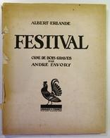 FESTIVAL. Poème D'Albert Erlande, Bois Gravés  A. Favory. Edition Originale 1924. - Poetry
