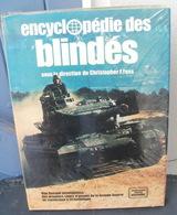 ENCYCLOPEDIE DES BLINDES, Des 1ers Chars D'assaut De La Gde Guerre Au Mystérieux  T-72 Soviétique - Encyclopédies