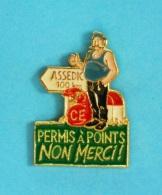 1 PIN'S //   ** PERMIS À POINTS NON MERCI ! ** C.E ASSEDIC / 100 Km ** . (ATLANTI'S) - Badges