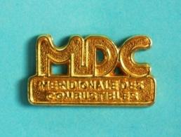 1 PIN'S //   ** M. D. C. ** MÉRIDIONALE DES COMBUSTIBLES ** - Fuels