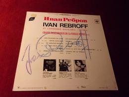 IVAN REBROFF °  AUTOGRAPHE SUR 33 TOURS VINYLE  / CHANTS FOLKLORIQUES DE LA VIEILLE RUSSIE - Autographes