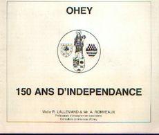 « OHEY 150 Ans D'indépendance » LALLEMAND, R. & RONVEAU, A. – Imp. F. Lebeau à Coutisse (non Daté) - Belgium