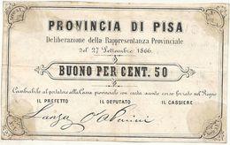 PROVINCIA DI PISA . 1866 . BUONO PER CENT.50 - [ 1] …-1946 : Royaume