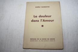 BARBOTIN / La Douleur Dans L'amour Poèmes  Dédicacé - Poetry