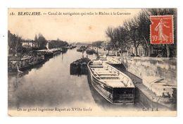 Beaucaire. Canal De Navigation Qui Relie Le Rhône à La Garonne. Ingénieur Riquet. (2555) - Péniches