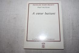 VALTEAU / A Coeur Battant  Dédicacé - Poetry