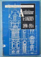 02 - Architektuur Te Lokeren Tussen 1890 En 1914 - Anthony Demey - 1992 - Histoire