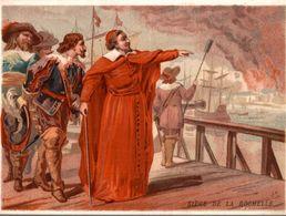 CHROMO VIE DE SAINTS RICHELIEU DEVANT LA ROCHELLE 1628 - Trade Cards