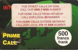 CARTE-+PREPAYEE-BELGE-500 FRANCS-PRIME CALL-R° Adhesif Avec N° TELEPHONES--Plastic Fin-GRATTE-BE - Belgique