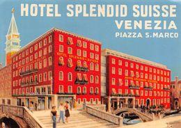 "D7544 ""ITALIA - VENEZIA -  HOTEL SPLENDID SUISSE -  PIAZZA SAN MARCO"" ETIC. ORIG. LUGGAGE LABEL - Adesivi Di Alberghi"