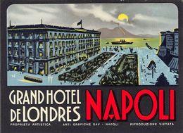 "D7546 ""ITALIA - NAPOLI - GRAND HOTEL DE LONDRES "" TRAM WAY. ETIC. ORIG. LUGGAGE LABEL - Adesivi Di Alberghi"