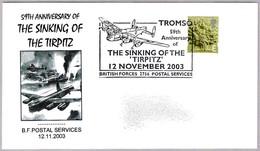 59 Aniv. HUNDIMIENTO DEL TIRPITZ - Sinking Of The Tirpitz. BFPS 2003 - 2. Weltkrieg