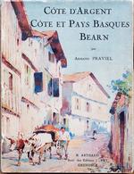 Côte D'Argent. Côte Et Pays Basques Bearn Arnand Praviel B Arthaud 1931 - Livres, BD, Revues