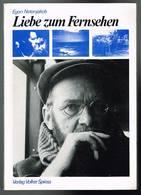 Liebe Zum Fernsehen - Egon Netenjakob - 1984 - 272 Pages 20,8 X 14,8 Cm - Film