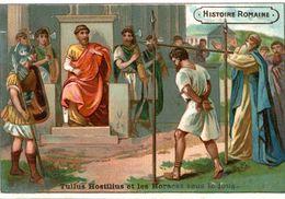 CHROMO  HISTOIRE ROMAINE TULLUS HOSTILIUS ET LES HORACES SOUS LE JOUG - Cromos