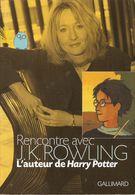 Rencontres Avec J.K. Rowlings - Auteure De Harry Potter - Gallimard 2001 - Harry Potter
