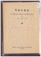 FORMAT 10x15 Cm - VEVEY - 6 EAUX FORTES ORIGINALES DE C. RENE - AVEC POCHETTE D'ORIGINE - TB - VD Vaud
