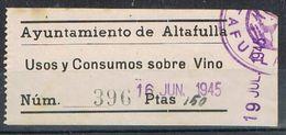 Sello Fiscal Municipal ALTAFULLA (Tarragona) 1945. Consumo Vino - Fiscales