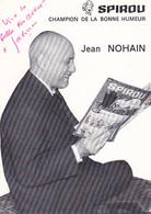 Photographie 100 X 140 Mm - Spirou - Champion De La Bonne Humeur - Dédicace De Jean NOHAIN - Foto Dedicate