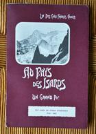 Livre Au Pays Des Isards Un Grand Pic Cadier Marmurè Balaïtous Massif De Batlaytouse Montagne Alpinisme Pyrénées Pau - Aquitaine
