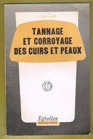 METIER. TANNAGE ET CORROYAGE DES CUIRS ET PEAUX. J. GOBILLARD. DEDICACE. 9 € PORT COMPRIS. - Zonder Classificatie