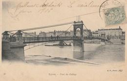 Dép. 69 - Lyon. - Pont Du Collège. B.F. Paris N° 11. Voyagée 1906 - Lyon 1