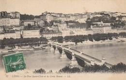 Dép. 69 - Lyon. - Le Pont Saint-Clair Et La Croix Rousse. LL N° 77 Voyagée 1914 - Lyon