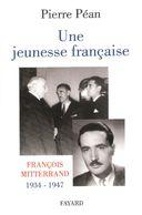 BIOGRAPHIE FRANCOIS MITTERRAND 1934 1947 UNE JEUNESSE FRANCAISE GUERRE VICHY RESISTANCE - Biographien