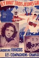 40 60 COMPAGNONS DE CHANSON JACQUELINE FRANÇOIS PARTITION IL Y AVAIT TROIS JEUNES GARÇONS AZNAVOUR ROCHE 1948 ILL NOEL - Musica & Strumenti