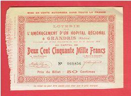 BILLET LOTERIE 1907 POUR L AMENAGEMENT D UN HOPITAL REGIONAL A GRANDIS RHONE - Biglietti Della Lotteria