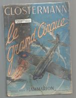 Livre (recouvert) , Guerre 1939-45 ,LE GRAND CIRQUE , P. Clostermann , Flammarion, 1948, Frais Fr 8.85 E - Weltkrieg 1939-45