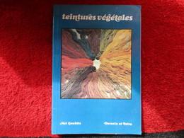 Teintures Végétales (Nel Goubitz) éditions Dessain Tolra De 1976 - Livres, BD, Revues