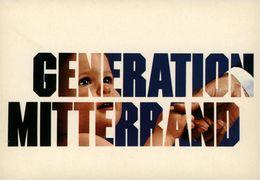MITTERRAND Génération MITTERRAND Campagne 1988 Concep J SEGUELA Parti Socialiste - Partis Politiques & élections
