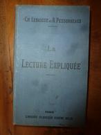 1910  La LECTURE EXPLIQUÉE (Recueil De MORCEAUX CHOISIS), Par Ch. Lebaigue Et R. Pessonneaux - 12-18 Ans