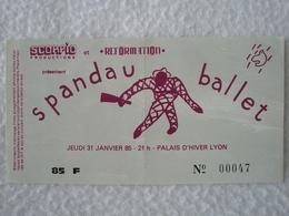 Ticket De Concert SPANDAU BALLET Le Jeudi 31 Janvier 1985 Au Palais D'hiver De LYON - Tickets D'entrée