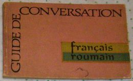 Guide De Conversation Francais- Roumain - Dictionaries