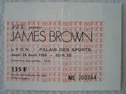 Ticket De Concert De JAMES BROWN à Lyon Au Palais Des Sports Le Jeudi 24 Avril 1986 - Tickets D'entrée