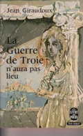 Jean Giraudoux -La Guerre De Troie N'aura Pas Lieu - Theater