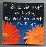 Magnet  - Si La Vie Est Un Jardin Les Amis En Sont Les Fleurs - Magnets