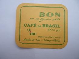 BON Pour Une Dégustation Gratuite Café Do Brasil IBC Arcades Du Lido Champs Elysées - Lebensmittel